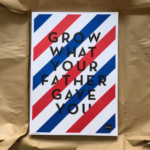 """GROW WHAT YOUR FATHER GAVE YOU"" / Druck DIN A3 / 420x297mm"