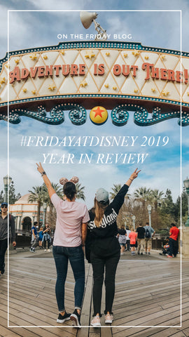 #FRIDAYATDISNEY Our 2019 Disneyland Year in Review