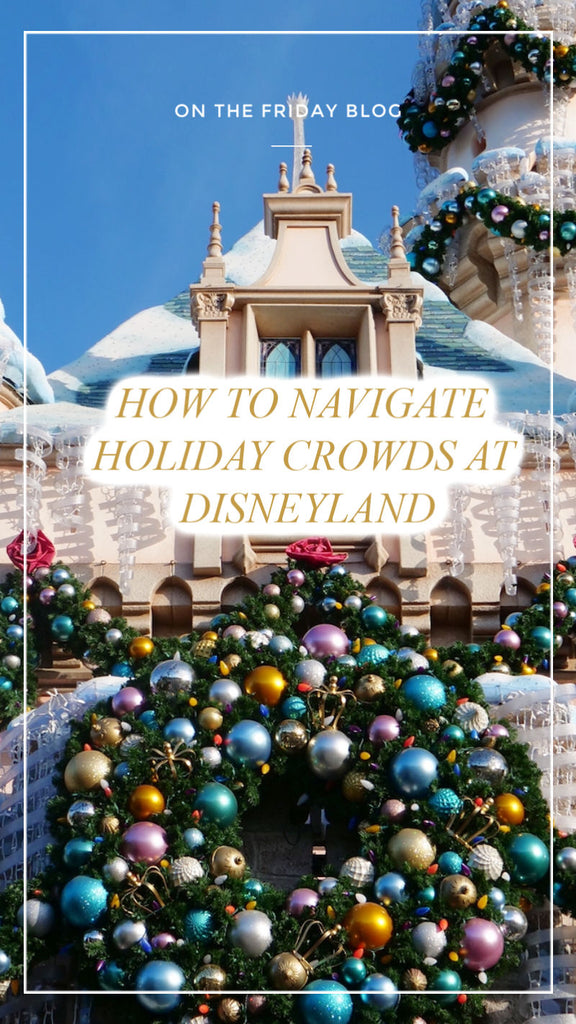 How to Navigate Holiday Crowds at Disneyland