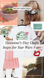 Valentine's Day Outfit Ideas for Star Wars Fans