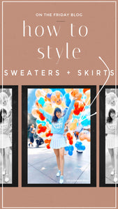 How to Style: Sweaters and Skirts