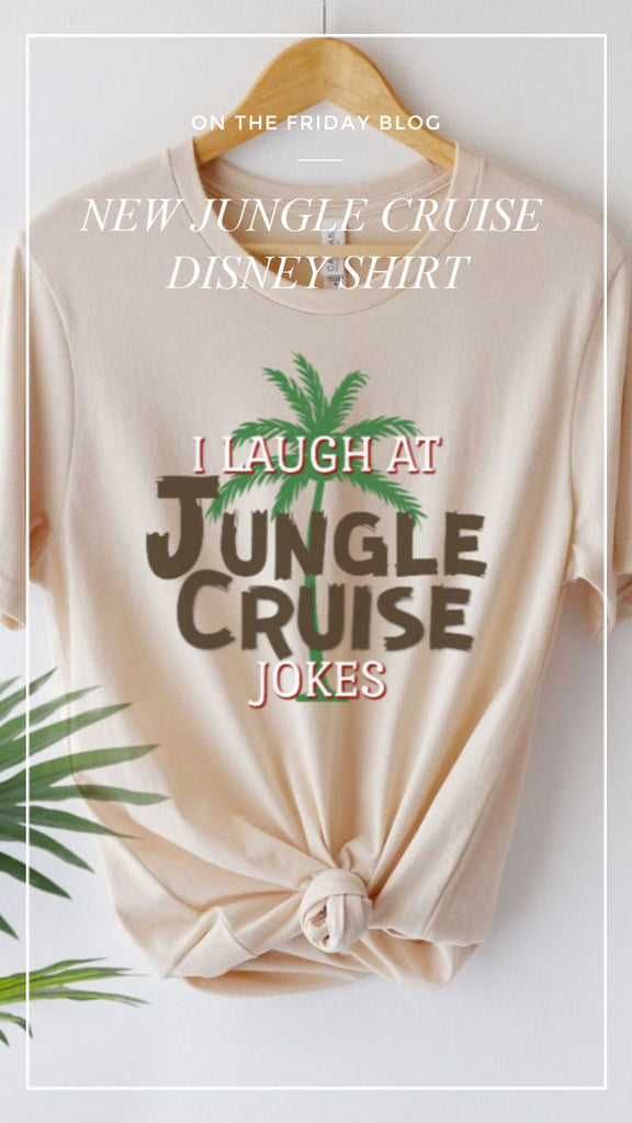Cooler Than the Backside of Water...Our NEW Jungle Cruise Shirt
