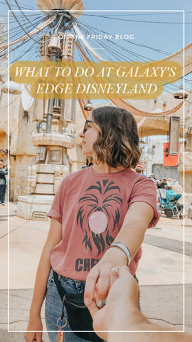 What to Do at Galaxy's Edge Disneyland