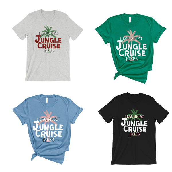 I Laugh At Jungle Jokes Shirts for Disneyland Men and Women