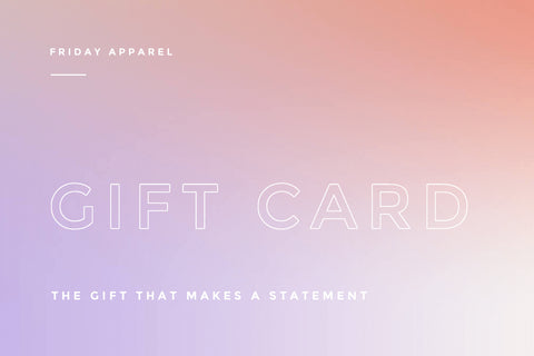 Friday Apparel Gift Card