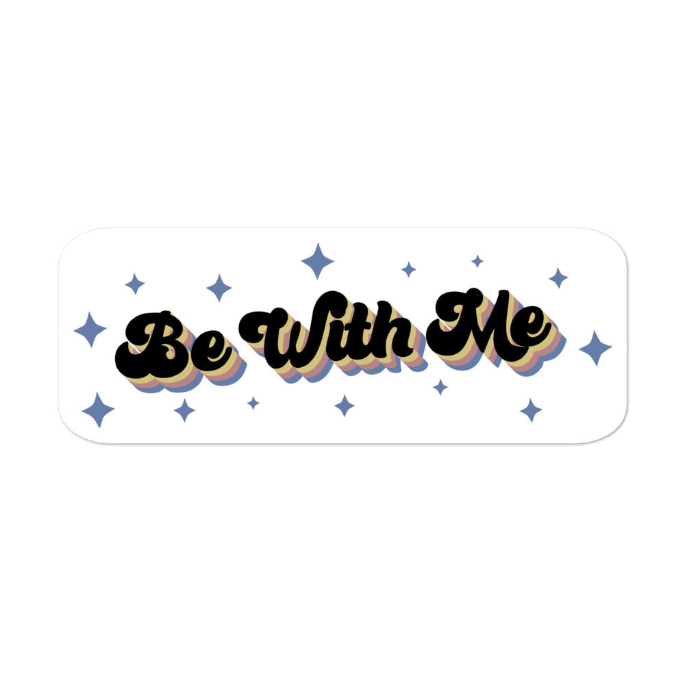 Be With Me Sticker