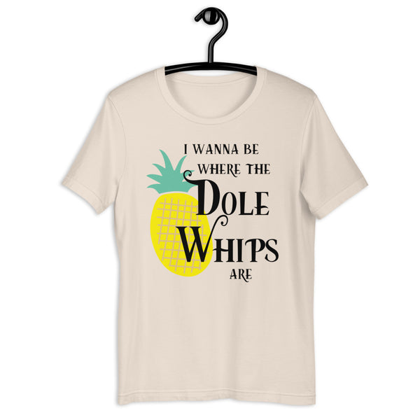 I Wanna Be Where The Dole Whips Are Shirt