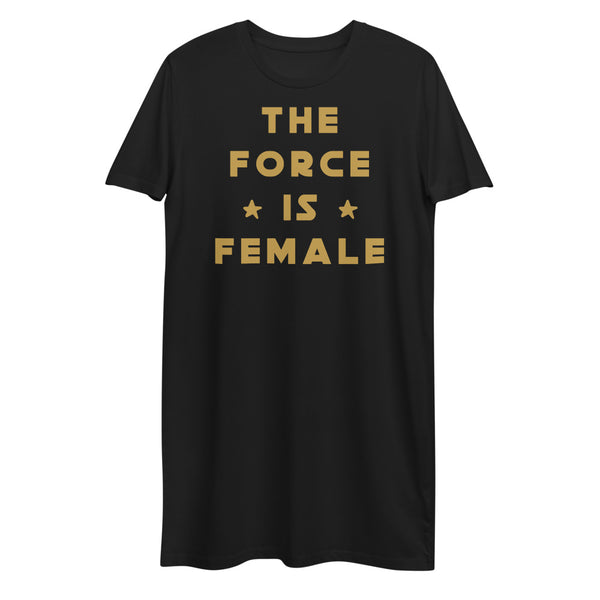 The Force Is Female Organic T-Shirt Dress