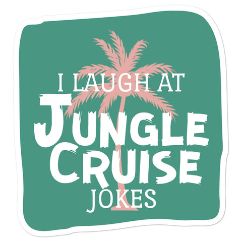 I Laugh At Jungle Cruise Jokes Sticker