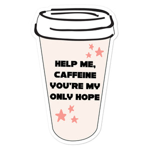 Help Me Caffeine You're My Only Hope Cup Sticker
