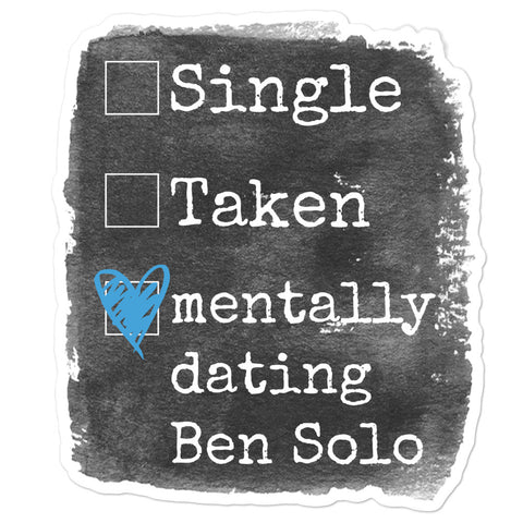 Mentally Dating Ben Solo Sticker