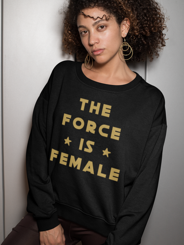 The Force Is Female Sweatshirt + Cropped