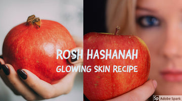 Why is Rosh Hashanah good for attaining a Healthy Skin?