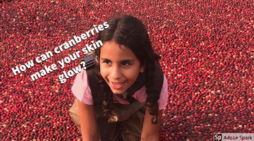 Have Glowing And Healthy Skin With Cranberries