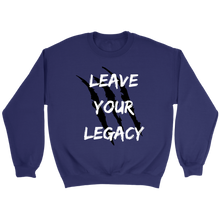 Leave Your Legacy Crewneck - Motives WorldWide