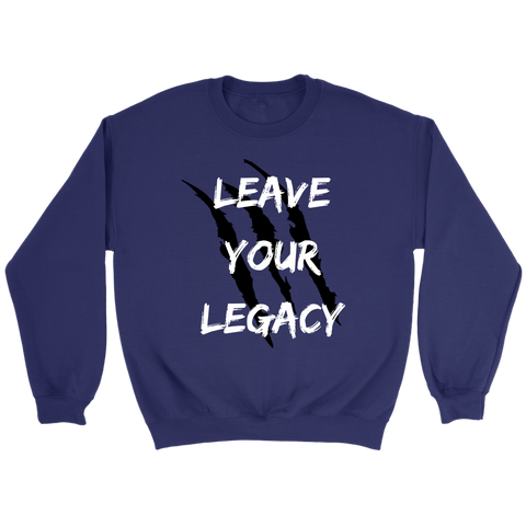 Leave Your Legacy Crewneck
