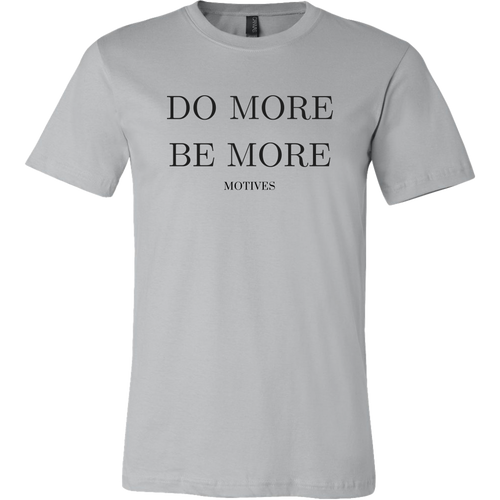 Do More Be More T-Shirt - Motives WorldWide