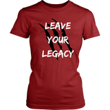 Leave Your Legacy Women's Tee