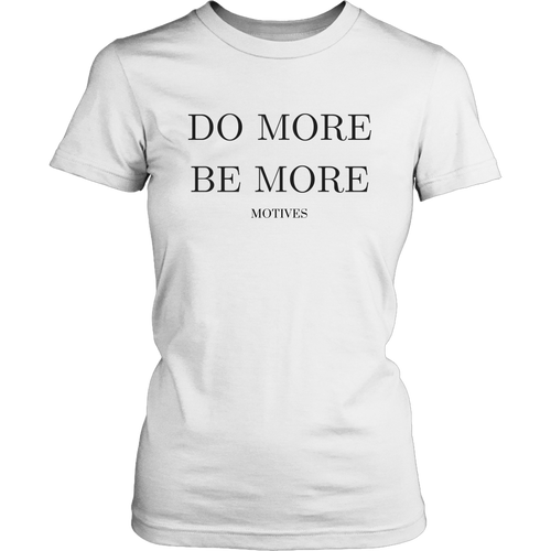 Do More Be More Women's T-Shirt - Motives WorldWide