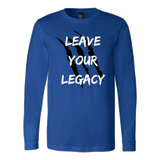 Leave Your Legacy Long Sleeve