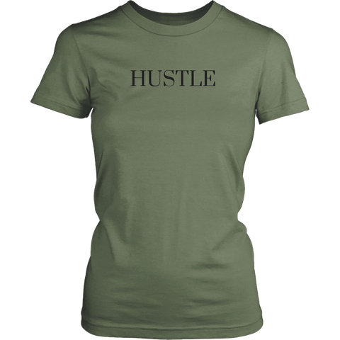 Hustle Women's T-Shirt | Fresh Fatigue