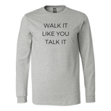 Walk It Talk It Long Sleeve