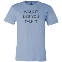Walk It Talk It T-Shirt - Motives WorldWide