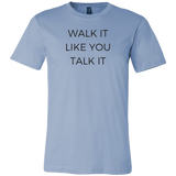 Walk It Talk It T-Shirt
