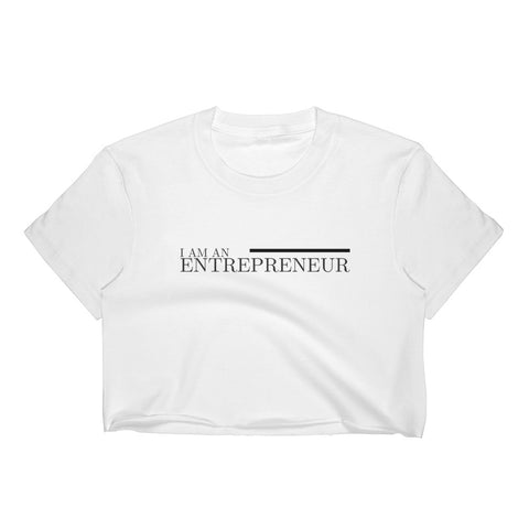 I Am An Entrepreneur Crop Top