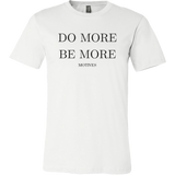 Do More Be More T-Shirt