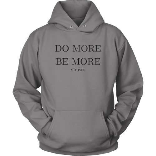 Do More Be More Hoodie - Motives WorldWide
