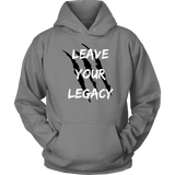 Leave Your Legacy Hoodie
