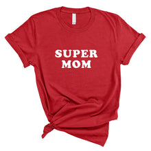 Load image into Gallery viewer, SUPER MOM TEE - Anchor & Nest