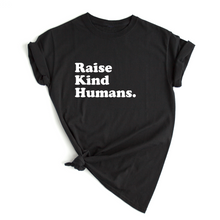 Load image into Gallery viewer, RAISE KIND HUMANS TEE - Anchor & Nest