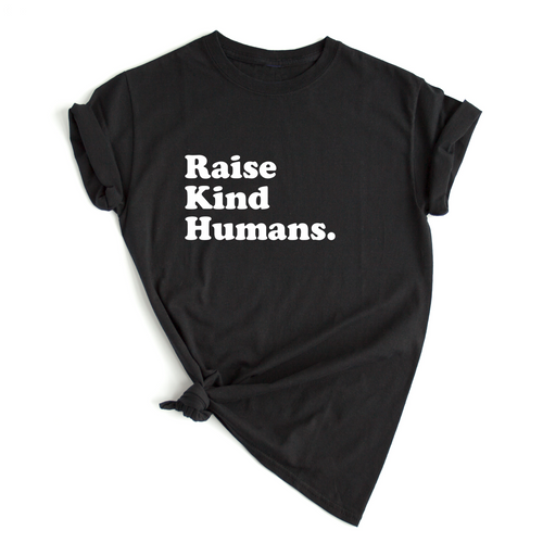 RAISE KIND HUMANS TEE - Anchor & Nest