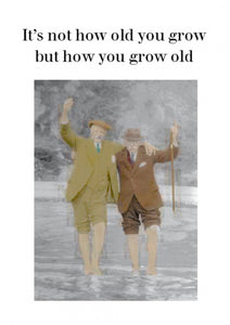 Greeting Card - How You Grow Old