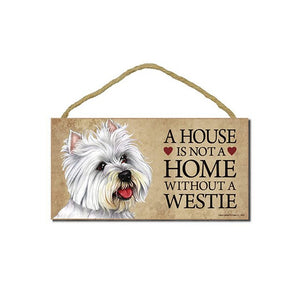 A House Is Not A Home Without A Westie