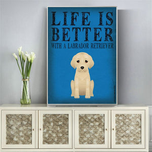 Life is Better With a Dog Canvas Poster