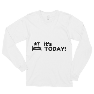 Its TODAY! Long sleeve t-shirt (unisex)