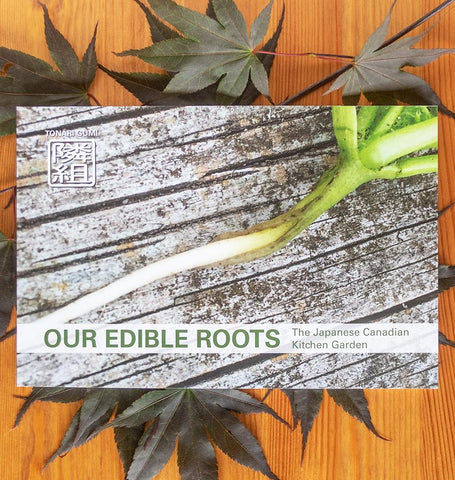 Our Edible Roots: The Japanese Canadian Kitchen Garden