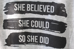 T-Shirt - She Believed Slouchy T