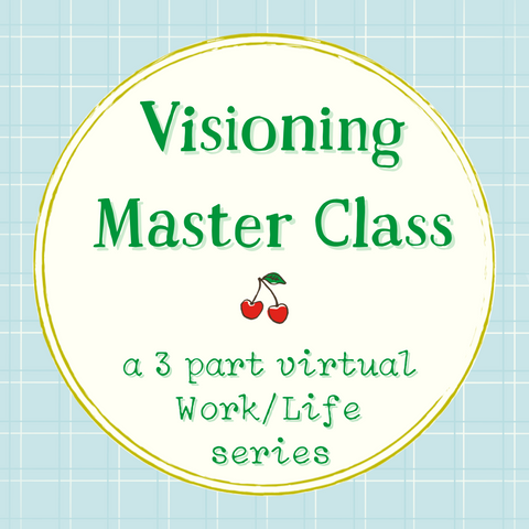 Visioning Master Series:  a Work/Life virtual class