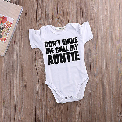 8fdb517cfca Don t make me call my Auntie white baby bodysuit – The Baby Onesie Co