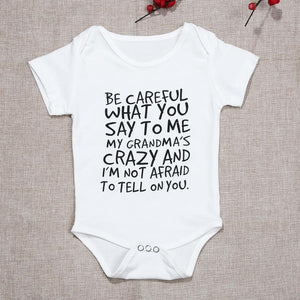 be careful what you say to me my Grandma's crazy! white bodysuit