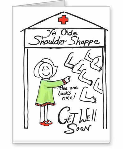 "Shoulder replacement card ""ye olde shoulder shoppe"