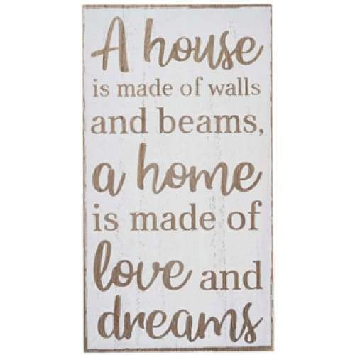 A house is made of walls and beams, a home is made of love and dreams wooden sign
