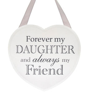 Shabby chic heart - Forever my Daughter and always my Friend