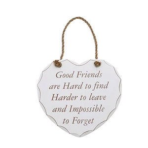 Shabby chic heart - Good Friends are hard to find Harder to leave and Impossible to Forget