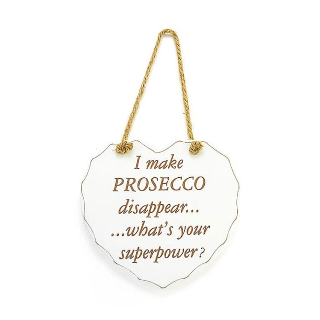 Shabby chic heart - I make prosecco disappear .. what's your superpower?