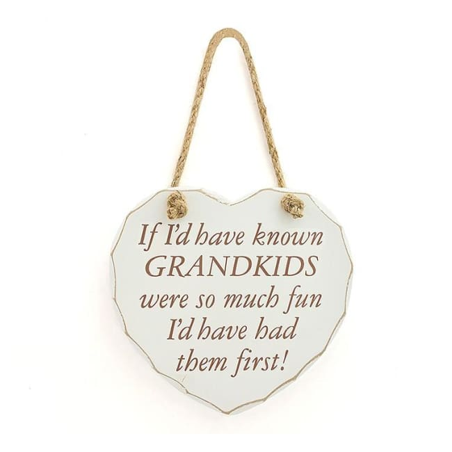 Shabby chic heart - If I'd have known GRANDKIDS were so much fun I'd have had them first!